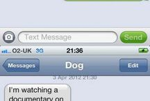 Texts from the dog...who thinks this shit up?...so funny / by Theresa G