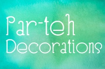 Part-teh Decorations / by T Maria
