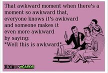Awkward  / by Kristen Fisher