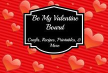 Be My Valentine Board / Everything Valentines Day - Crafts, Recipes, Printables, & More / by Susan Bewley