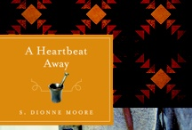 A Heartbeat Away by S. Dionne Moore / Can a quilt and a hidden message bring together enemies during the Civil War?   / by Quilts of Love Fiction