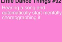 Some Dance to remember, Some Dance to Forget / by Eryn