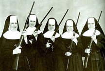 We'll Have Nun of That / Catholic Nuns build strong individuals / by Sandie Fogle