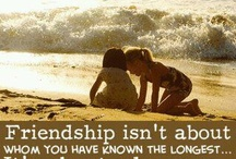 Sayings I love and stuff about Friends / by Angela Jaeger
