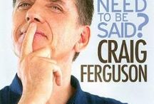 CRAIG FERGUSON / A  funny man, who I will really miss watching on late, late night TV, / by Vicky Crawford