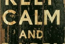 Keep Calm and Carry On / by Teresa Ashley King