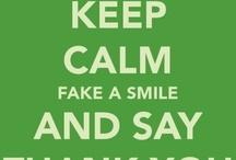 Keep Calm And... / by Jamie Corp
