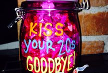 Kiss your 20s Goodbye / 30th birthday  / by Cassie Bowman