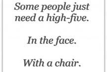 sayings/humor/quotes / by Rose kuntz fischetti