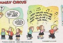Family Circus / by Susan Elliott