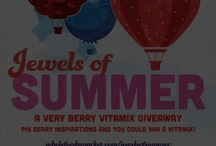 Jewels of Summer / A very berry Vitamix giveaway / by Jessica Saville