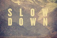 Slow Living / by Alexis Geissler