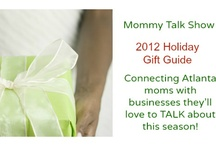 2012 Holiday Gift Guide / by Mommy Talk Show