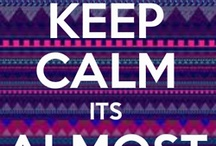 keep calm and.... / by Leslie Inman