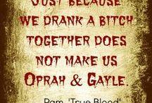 True Blood / by Ellie L. Parker-Albritton
