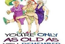 OLD AGE ! WHAT'S THAT? / Contemplating Old Age / by Lynn Hart