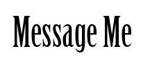 Message Me / Leave a comment for me.   / by Doug