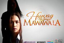 Huwag Ka Lang Mawawala / Huwag Ka Lang Mawawala Philippine TV drama ABS-CBN / by Pinoy Favorites