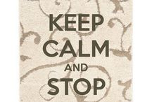 Keep Calm and...... / by Dannette Lewis