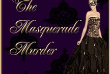 The Masquerade Murder / by Shot In The Dark Mysteries