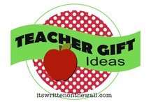 Teacher gifts and Back to School / by Laura Becknell