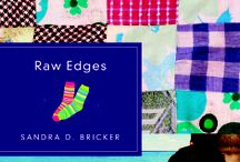 Raw Edges by Sandra D. Bricker / Will a heartbroken father find his way to life? / by Quilts of Love Fiction