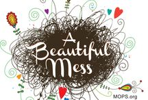 MOPS 2013-2014 A Beautiful Mess: Embrace Your Story / by CopperfieldMOPS