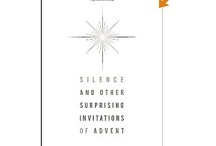 Silence - and other surprising invitations of Advent / by Beth Felice