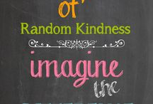 Random acts of Kindness / by Stephanie Weiss Berger