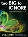 Too Big to Ignore / by Phil Simon