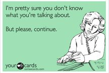 ECards: They Say what You Are Thinking! / by Nan Gardner