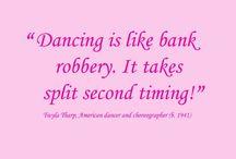 Dance / by Tanya Bradford