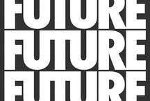 The Future / by Chris Kalaboukis