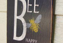 Bee Happy / by Bonnie Oscarson