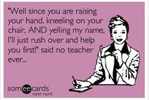 Teacher Humour / by Jamie Finley