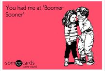 Boomer Sooner / by Theresa Unruh