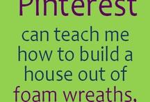 Pinteresting / by Phyllis Hamner