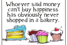 Bakery Quotes and Pictures / Funny quotes and pictures about bakery. / by Uncle Mike's Bake Shoppe