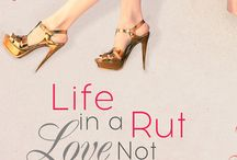 Life in a Rut, Love not Included / by Jessie Hovany-Hollyfield