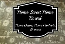 Home Sweet Home Board / Home Decor, Home Products, & Anything Related to Home / by Susan Bewley