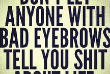 Eyebrow fail / by Kel Kel Alvarez