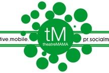 Event Marketing / theatreMAMA www.theatreMAMA.com facebook.com/goMAMA / by Papa Papa