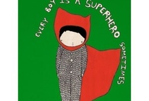 Super Heroes / by Sara Crowther