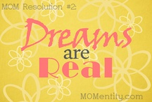 Dreams Are Real / by Nicole Carpenter {MOMentity.com}