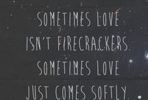 Love Quotes / Quotes about romantic love...relationships, break-ups, soul mates, and unrequited. / by Jennifer Johnson