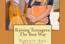 Raising Teenagers The Best Way / A guide to raising teens for all parents who lack such information.  Communication and understanding which many parents fail to cope with, by reading this book  any parent will learn the idea of how to  relate to their teenagers.  Also on kindle on Amazon.com- / by Devika Primic