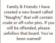 Naughty!! / by Heather Frye