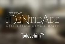 Coleção Identidade / by Todeschini Goiânia