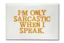 Wit and Sarcasm / by Kristen Meyer-Creamer