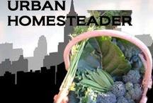 Urban Homesteading / by Shavonda Gardner {AHomeFullOfColor}